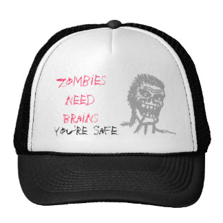zombies need brains  you're safe trucker hat