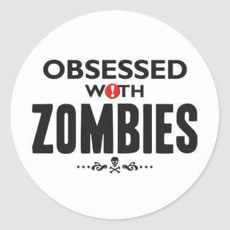 Zombies Obsessed Round Sticker