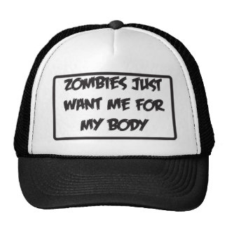 zombies only like me for my body cap