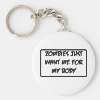 zombies only like me for my body key ring