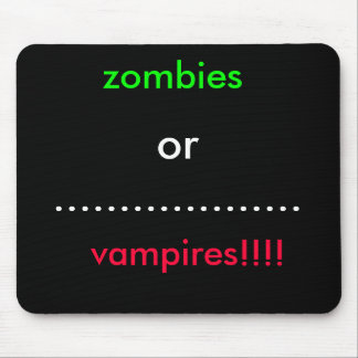 zombies or vampires mouse mat