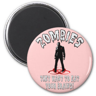 Zombies Warning - They Want To Eat Your Brains! 6 Cm Round Magnet
