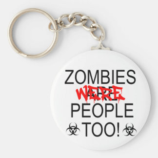 Zombies Were People Too! Basic Round Button Key Ring