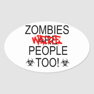 Zombies Were People Too Oval Sticker