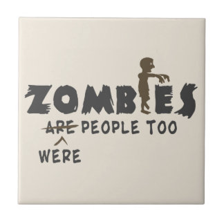 Zombies Were People Too Small Square Tile