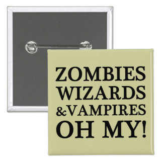 Zombies, Wizards, and Vampires--Oh My! Button