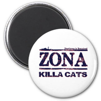 Zona Killa Cats - Nastiness is Required 6 Cm Round Magnet