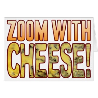 Zoom Blue Cheese Card