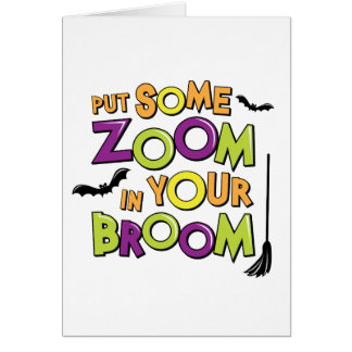 Zoom in Your Broom Greeting Card