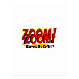 Zoom Zoom Zoom Where's the Coffee Big Bang Postcard