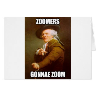 Zoomers Gonna Zoom Classic Greeting Card