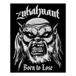 Zukahnaut Born to Lose Poster