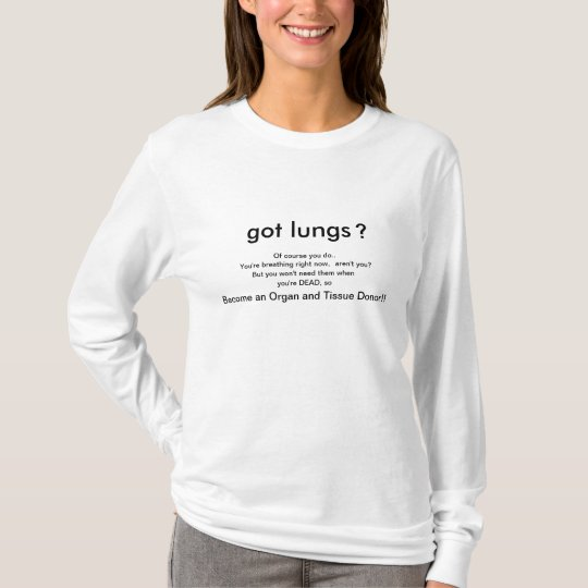 zz) GOT LUNGS? Women's Large White long-sleeved T-Shirt